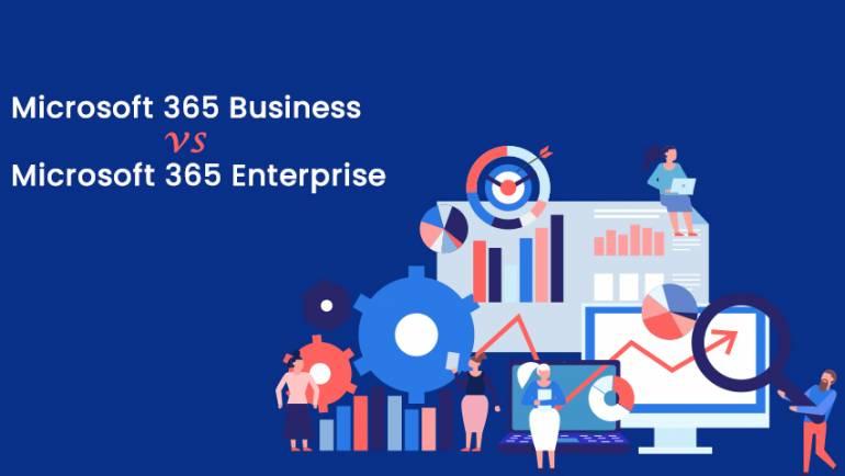 Microsoft 365 Business vs Microsoft 365 Enterprise