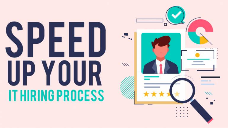 How to Speed Up Your IT Hiring Process