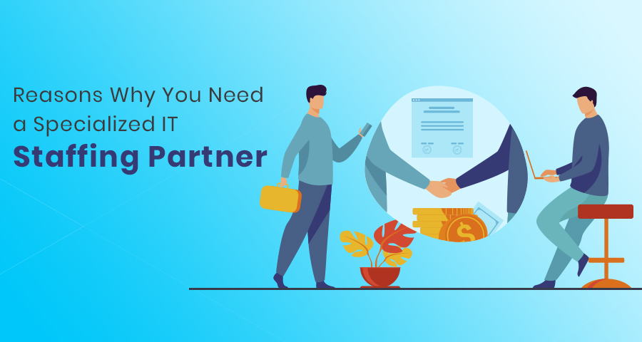 reasons why you need IT staffing partner
